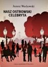 Nasz ostrowski celebryta Wachowski Janusz