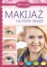 Makijaż na różne okazje Jastrzębska Katarzyna