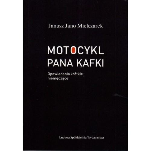 Motocykl Pana Kafki Mielczarek Janusz Jano