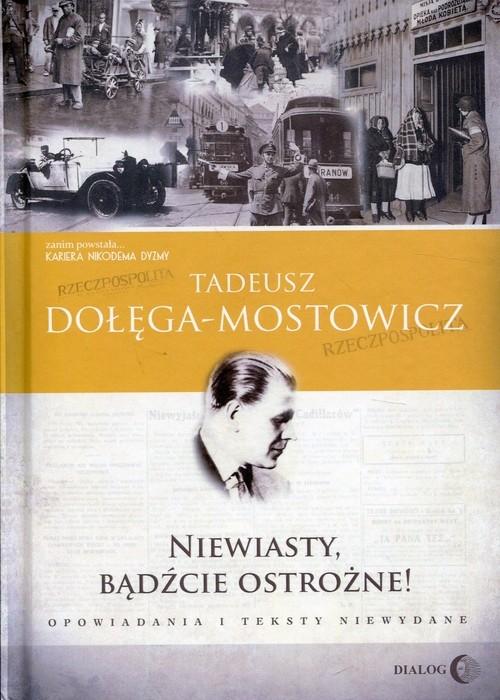 Niewiasty bądźcie ostrożne Twarda Dołęga-Mostowicz Tadeusz