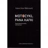 Motocykl Pana Kafki Opowiadania krótkie, niemęczące Mielczarek Janusz Jano