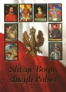 Służąc Bogu, służyli Polsce Tom 1 Od Chrztu Polski do św. Jana Pulnar Janusz