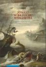 Jonasz w brzuchu wieloryba Czesław Miłosz wobec nowoczesności Bauchrowicz-Kłodzińska Magdalena