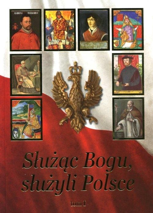 Służąc Bogu, służyli Polsce Tom 1 Pulnar Janusz