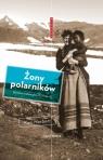 Żony polarników Siedem niezwykłych historii Herbert Kari