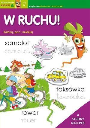 W ruchu! Koloruj, pisz i naklejaj. Marchewkowe zadania 3-6 lat Irene Merlini, Valentina Bolco (ilustr.)