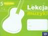 Lekcja muzyki 5 Zeszyt ucznia