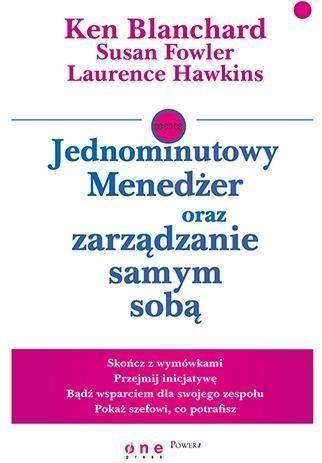 Jednominutowy Menedżer oraz zarządzanie samym sobą Ken Blanchard, Susan Fowler, Laurence Hawkins