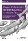Ciągłe dostarczanie oprogramowania w języku Java. Najlepsze narzędzia i Daniel Bryant