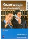 Rezerwacja usług hotelarskich. Podręcznik do nauki zawodu technik hotelarstwa. Szkoły ponadgimnazjalne