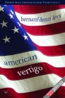 American Vertigo Podróż przez Amerykę śladami Tocqueville?a Levy Bernard-Henri