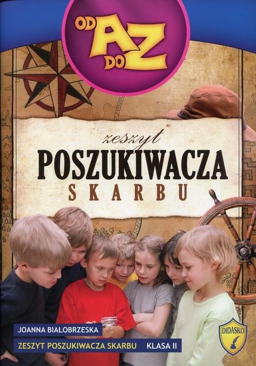 Od A do Z Zeszyt poszukiwacza skarbu 2 Białobrzeska Joanna