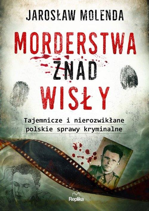 Morderstwa znad Wisły. Molenda Jarosław