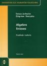 Algebra liniowa Przykłady i zadania Jurlewicz Teresa, Skoczylas Zbigniew