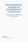 Rachunkowość zarządcza w podmiotach leczniczych Świderska Gertruda Krystyna, Pielaszek Marcin