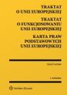 Traktat o Unii Europejskiej Traktat o funkcjonowaniu Unii Europejskiej Karta