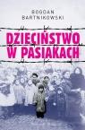 Dzieciństwo w pasiakach Bartnikowski Bogdan