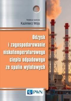 Odzysk i zagospodarowanie niskotemperaturowego ciepła odpadowego ze spalin wylotowych - książka
