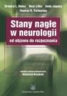 Stany nagłe w neurologii od objawu do rozpoznania Henry Gregory l., Little Neal, Jagoda Andy, Pellegrino Thomas R.