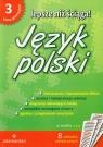 Lepsze niż ściąga Język polski 3 opracowania lektur i wierszy dla