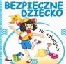 Bezpieczne dziecko Na wakacjach Chalecki Andrzej Łykowska Marta