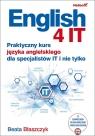 English 4 IT Praktyczny kurs języka angielskiego dla specjalistów IT i nie Błaszczyk Beata