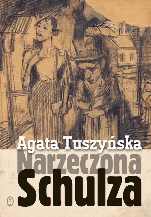 Narzeczona Schulza Tuszyńska Agata