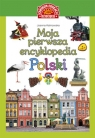 Moja pierwsza encyklopedia Polski