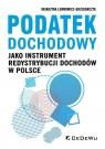 Podatek dochodowy jako instrument redystrybucji dochodów w Polsce