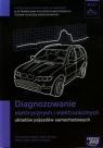 Diagnozowanie elektrycznych i elektronicznych układów pojazdów samochodowych (M.12.1.). Podręcznik do kształcenia w zawodach technik pojazdów samochodowych i elektromechanik pojazdów samochodowych - Szkoły ponadgimnazjalne
