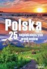Polska 25 najpiękniejszych weekendów
