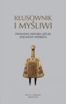 Kłusownik i myśliwi Prywatna historia sztuki Zbigniewa Herberta