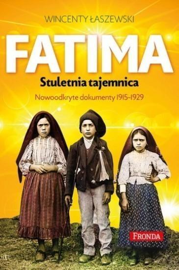 Fatima Stuletnia tajemnica Łaszewski Wincenty