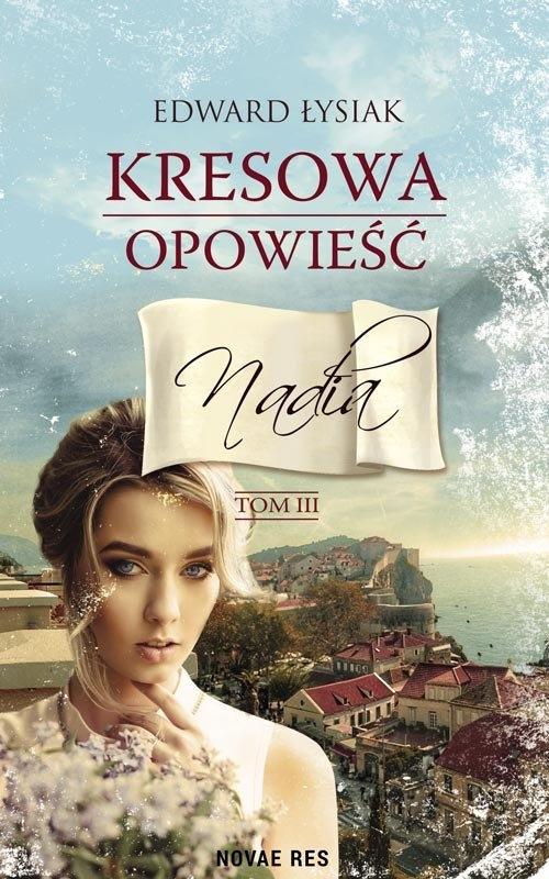 Kresowa opowieść Tom 3 Nadia Łysiak Edward