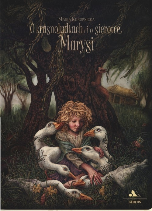 O krasnoludkach i sierotce Marysi Konopnicka Maria