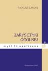 Zarys etyki ogólnej Wydanie 5 Tadeusz Ślipko
