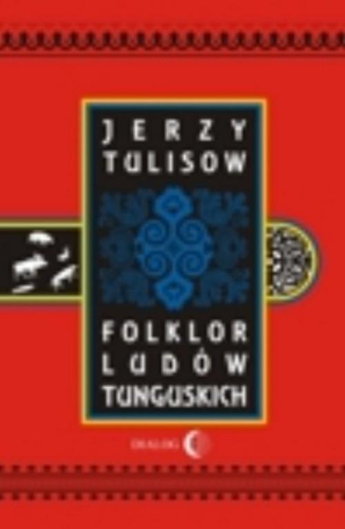 Folklor ludów tunguskich Tulisow Jerzy