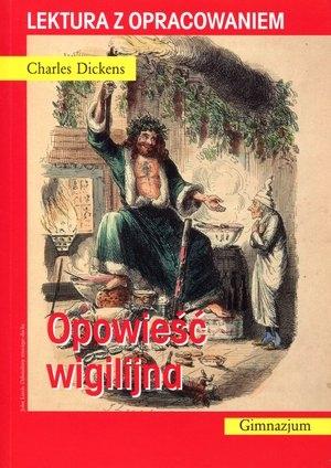 Opowieść wigilijna. Lektura z opracowaniem Charles Dickens
