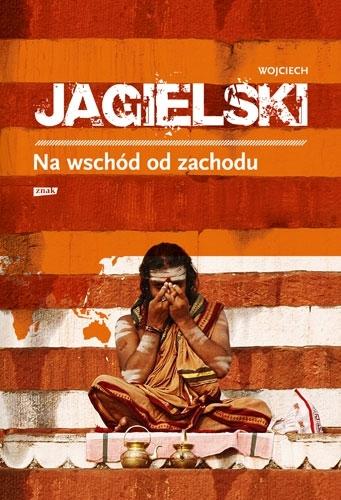 Na wschód od zachodu Wojciech Jagielski