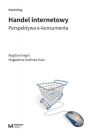 Handel internetowy Perspektywa e-konsumenta Gregor Bogdan, Kalińska-Kula Magdalena