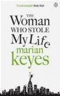 The Woman Who Stole My Life Marian Keyes