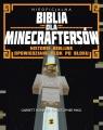 Nieoficjalna Biblia dla Minecraftersów Historie biblijne opowiedziane Garret Romines, Christopher Miko
