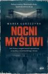Nocni myśliwi. Jak Polacy zorganizowali najsłynniejszą ucieczkę z Marek Łuszczyna