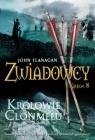 Zwiadowcy. Księga 8. Królowie Clonmelu (wyd. 2020) Flanagan John