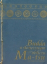 Budda o słonecznym obliczu. Nauczanie Mistrza Zen Ma-tsu oraz szkoły Ch'an Hung-chou