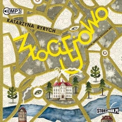 Złociejowo audiobook Katarzyna Ryrych