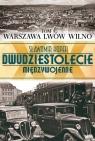 Dwudziestolecie międzywojenne Tom 9 Warszawa Lwów Wilno