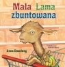 Mała Lama zbuntowana Anna Dewdney