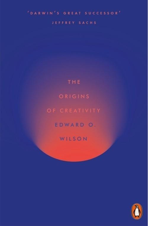The Origins of Creativity Wilson Edward O.