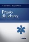 Prawo dla lekarzy Paszkowska Małgorzata